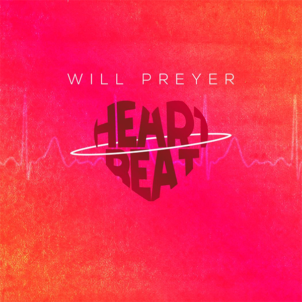 Will Preyer Heartbeat